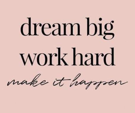 Quote - dream big, work hard, make it happen