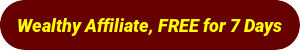Wealthy affiliate - Free for 7 days BUTTON