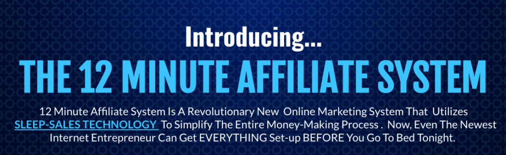 Introducing the 12 minute affiliate system
