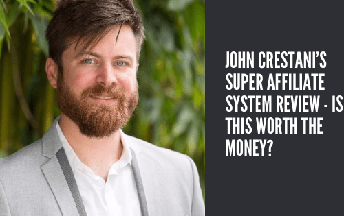 What Is The Super Affiliate System About? What Is John Crestani About? Bold Review of the John Crestani Affiliate Network 2021